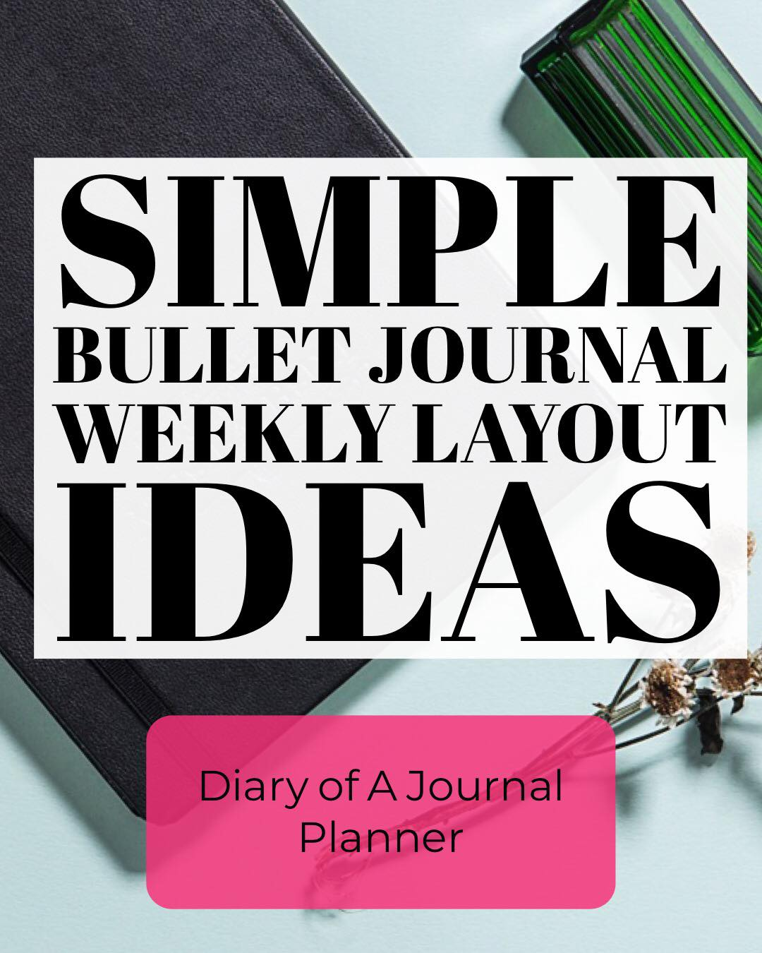 Easy Weekly Layout Ideas For Bullet Journal.