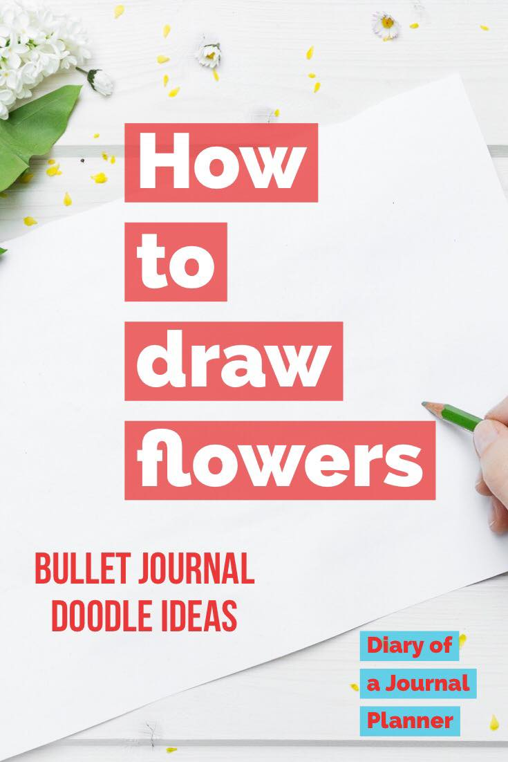 Draw flower bullet journal doodles today with these easy spreads and themes to practice your flower drawing