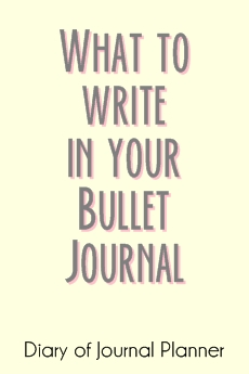 what to write in your bullet journal