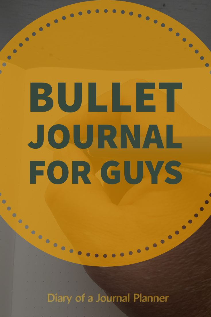 Bullet Journal ideas for guys. Bullet journal for men tips, ideas and inspiration.
