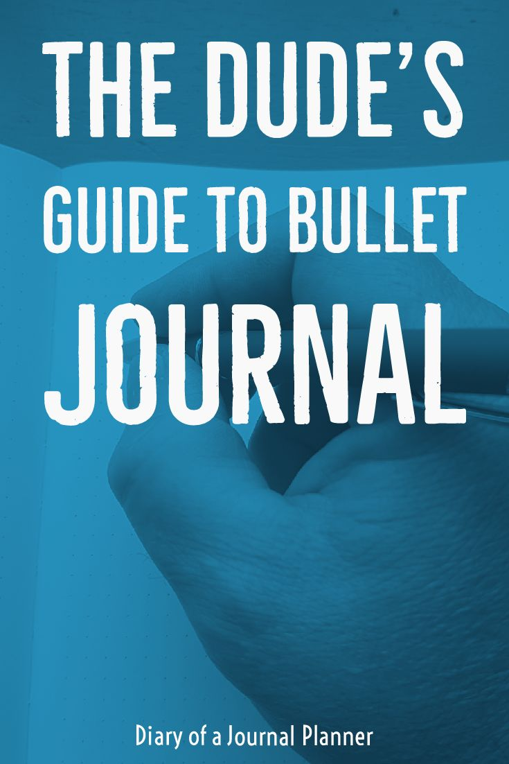 A simple guide to inspire men bullet journaling with tips and tools.