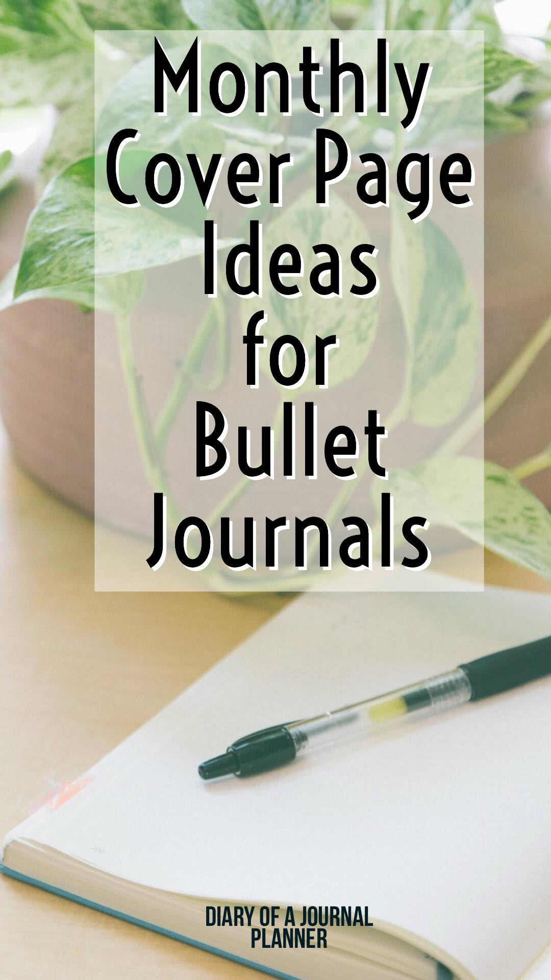 Bullet Journal Ideas for monthly cover page, hundreds of amazing monthly themes!