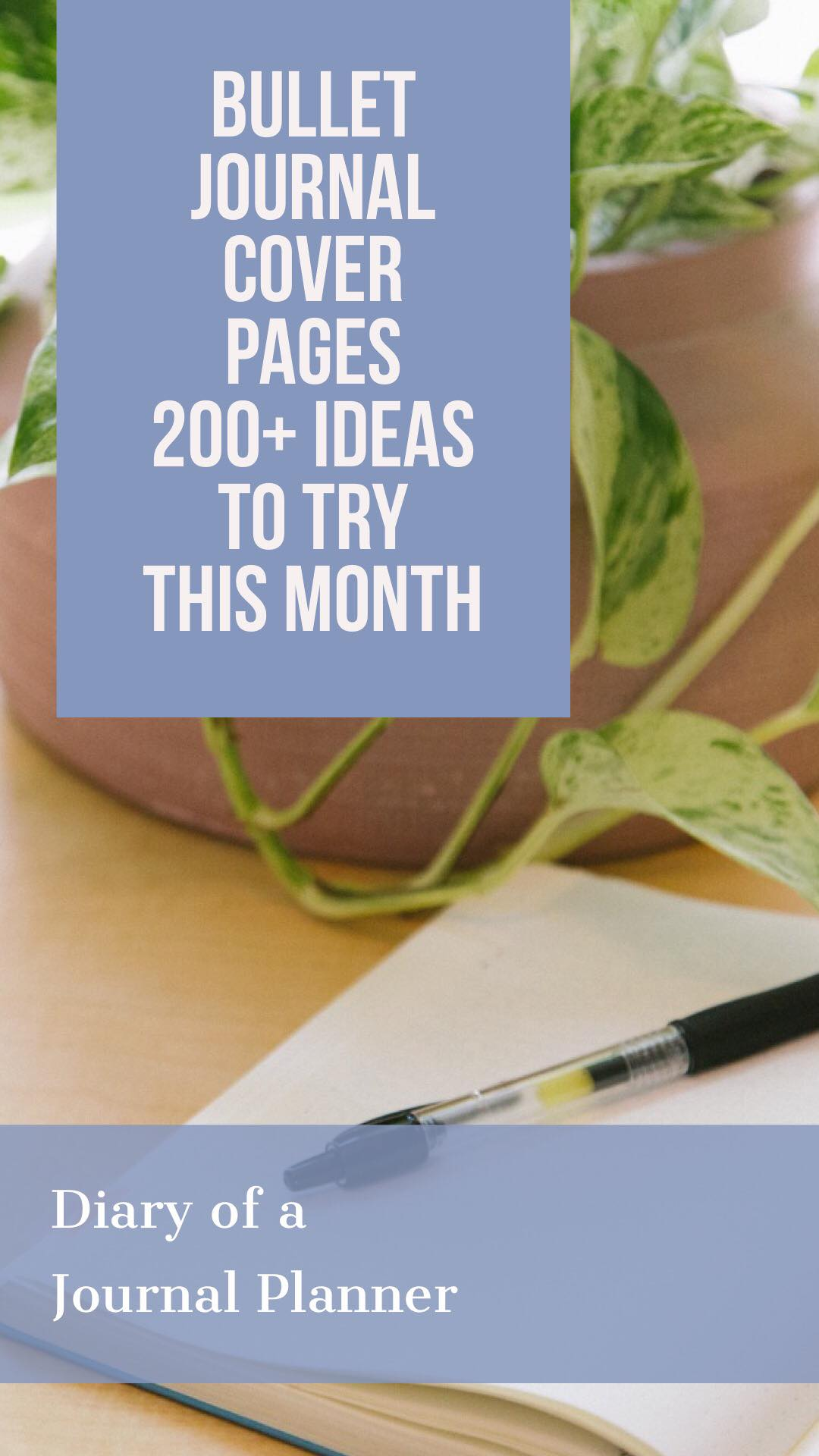 Massive list of Bullet journal cover page ideas to try this month