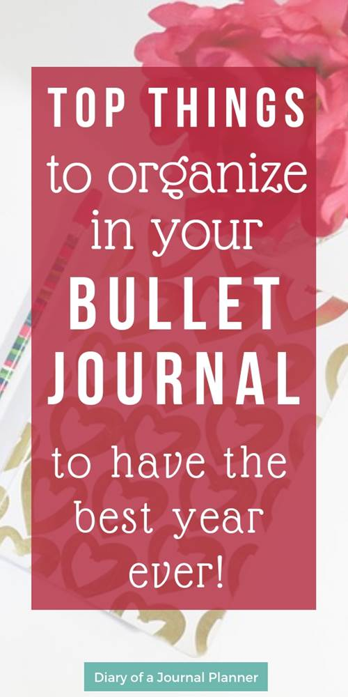 Top things to organize in your bullet journal to have the best year yet