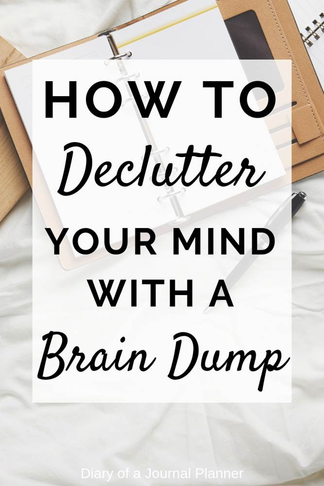 How to declutter your mind with a brain dump Find ideas, prompt and template to organize your thoughts