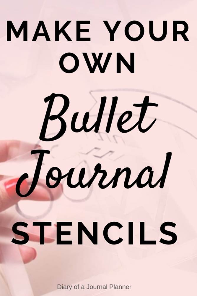 Make your own bullet journal stencils