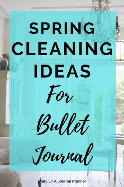 Easy Spring Cleaning Ideas for Bullet Journal. Read to get the best Bullet Journal ideas for cleaning your home fast and efficiently. #springcleaning #bulletjournal #bulletjournalideas #bulletjournallayouts #cleanhome