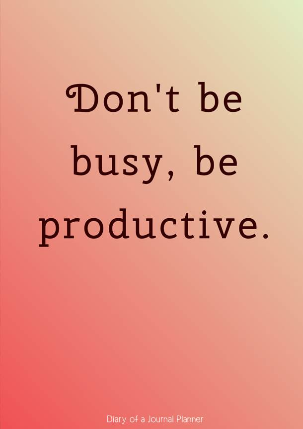 don't be busy be productive #quotes #quote #quoteoftheday #quotestoliveby #quotesinspirational #planningquotes #motivationalquotes #motivationalquotes #inspirationquotes #inspirationalquotes #planning #planners #bujo #bulletjournal