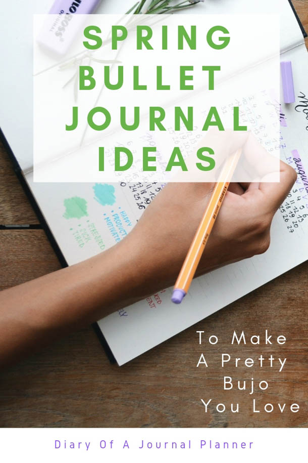 Spring is in the air! Make a beautiful bullet journal with these spring time ideas and bujo pages. #springbujo #springbulletjournal #bulletjournalideas #sprinfbulletjournalcovers #Springbulletjournaltheme #springbulletjournaldoodles #bulletjournalinspiration #bulletjournallayouts