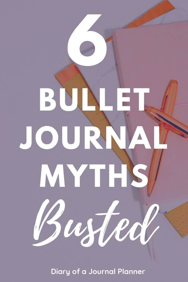 """Don't believe in these bullet journal myths. 6 totally wrong misconceptions about bullet journaling that you should ignore. If you are on a fence about bullet journaling and feel like you are not """"creative enough"""" or """"don't have enough time"""" or """"I wouldn't even know where to start this post is going to clear all of your doubts. #bulletjournal #bujo #bulletjournalnewbie #bulletjournaltips #bujotips"""