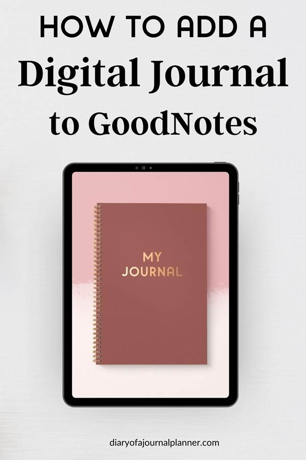 How to add a digital journal to goodnotes 5
