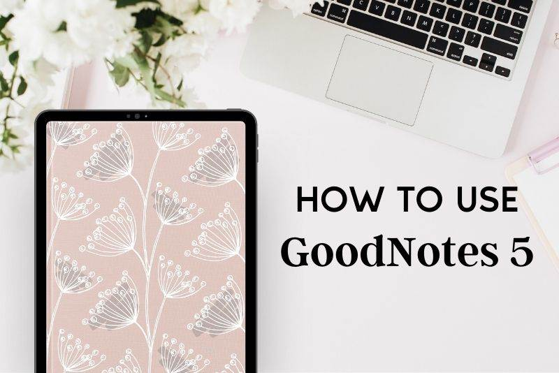 GoodNotes Tutorials: How To Use GoodNotes for Digital Planning